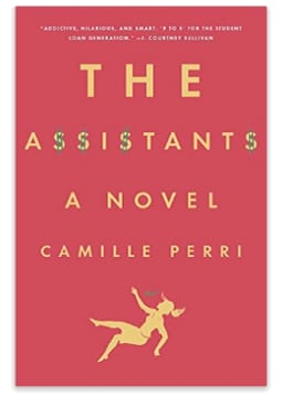 The Assistants, A Novel by Camille Perri