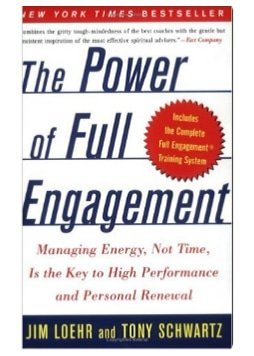 Power of Full Engagement by Jim Loehr and Tony Schwartz