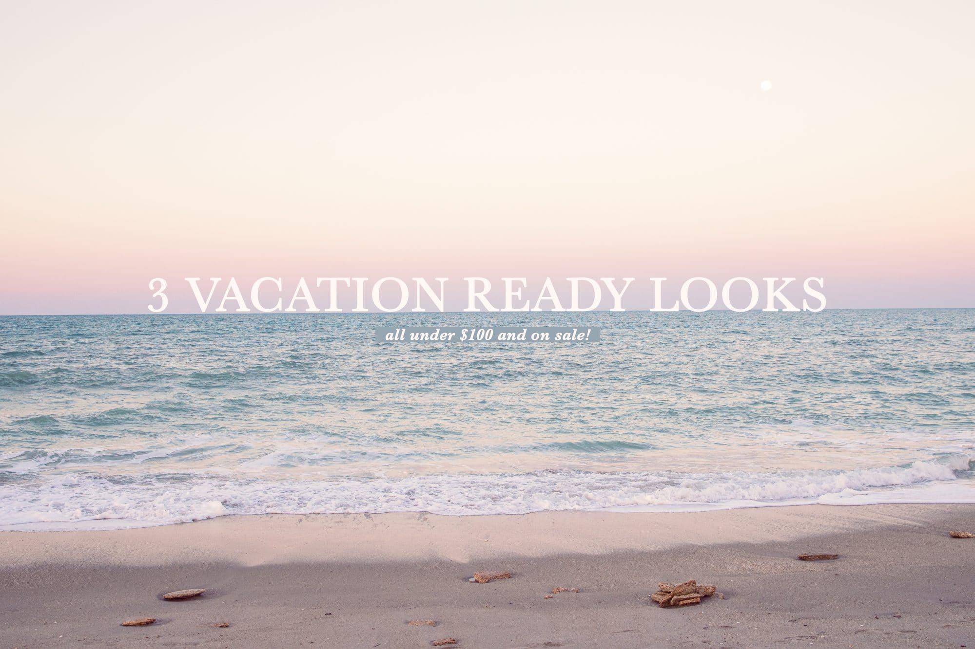 3 Vacation Ready Looks | www.ashleybrookedesigns.com