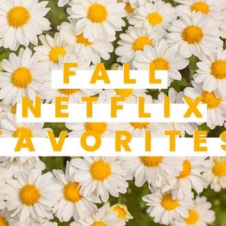 6 Fall Favorites to Binge on Netflix