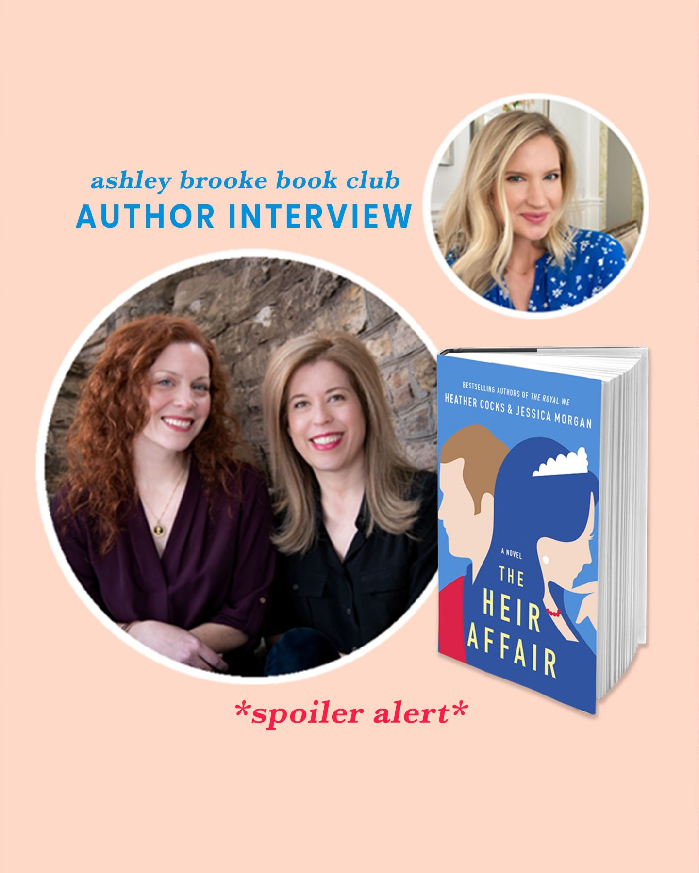 Ashley Brooke's phone interview with Heather Cocks and Jessica Morgan, authors of The Heir Affair and The Royal We.